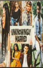 Unknowingly Married ( English version ) by praan_kp