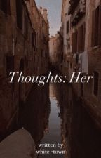Thoughts: Her by white-town