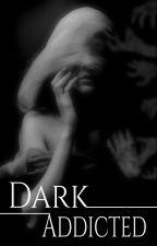 DarkAddicted by SchrijfsterNr1