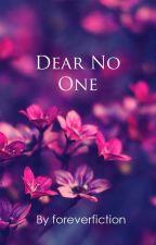 Dear no one by prathama_singh