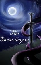 The Shadeslayers by EdgyBeast