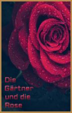 Die Gärtner und die Rose - Kurzgeschichte by TomSchreiblehrling