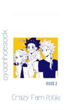 CrAzy fAm ft. You & Kiki || Beyblade bois book 2 by tanksbitchhh