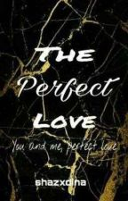 The Perfect Love  by irdina_12