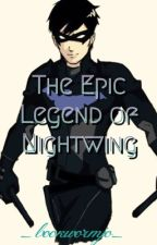 The Epic Legend of Nightwing by _bookwormjo_