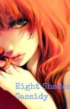 ~,Eight Shades of Cassidy,~ A Short Series. by ILoveMacTavish