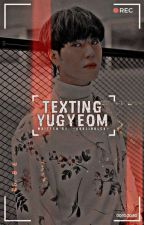 Texting Yugyeom ✉ by -GURLINBLCK-