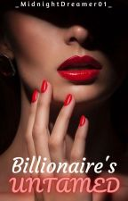 Billionaire's Untamed by _MidnightDreamer01_