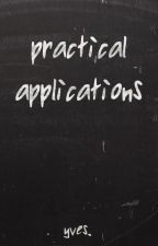 Practical Applications by yvesdot