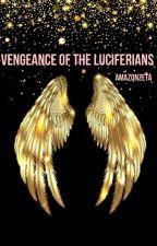 Vengeance of the Luciferians by AmazonZeta