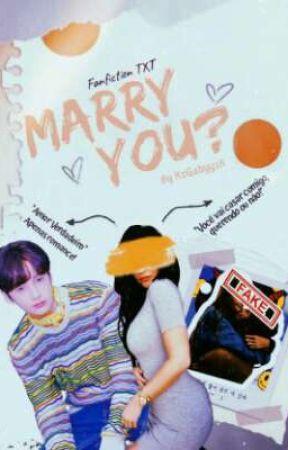 Marry You? • Huening Kai Fanfiction {TXT} by XxGabyyxX