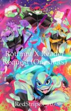 Rottmnt x Reader Request (Oneshots) by RedStripes_707