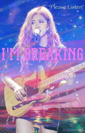 I'm Breaking by Artemis1265