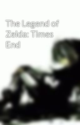 The Legend of Zelda: Times End