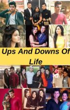 up's and Down's of Life. by chocolate_writters