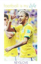 Football is my life   Neymar Jr. by neyslove