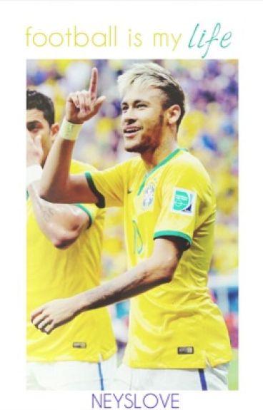 Football is my life | Neymar Jr.