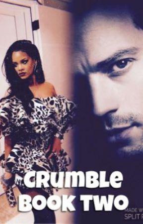 Crumble [book two] by craziilnlove