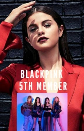 BLACKPINK 5th Member - 3) 1st Album: Kill This Love - Wattpad