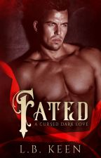 Fated: A Cursed Dark Lover (BWWM) by LBKeen