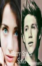 Harry Styles' Sister (A Niall Horan Love Story) by fallxoutxgirl21