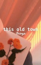 this old town ; trixya by cupidsvirgo