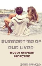 Summertime of Our Lives: A Cody Simpson Fanfiction by alicat_xo