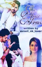 In your arms ( Avneil OS )  by avneil_nk_lover