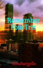 Remember FourTris by DauntlessDivergent99