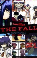 Gorillaz, THE FALL. (Noodle fanfiction) by MarcyHachiXD