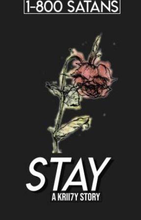 STAY [ krii7y ] by softied-