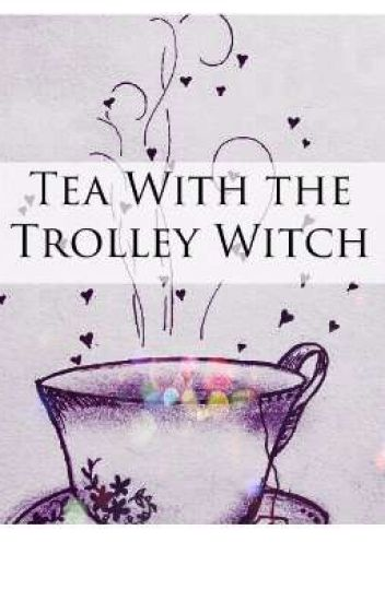 Tea With the Trolley Witch