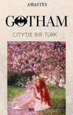 GOTHAM CITY'DE BIR TÜRK (Batman/Bruce Wayne) by amastes