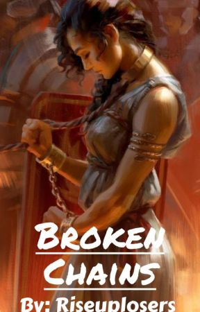 Broken Chains by Riseuplosers