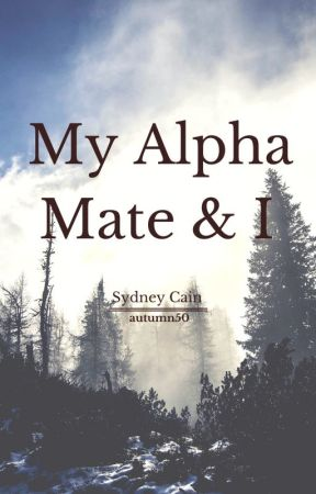 My Alpha Mate And I by autumn50