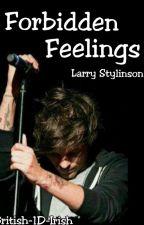 Forbidden Feelings (Larry Stylinson) (Slow Updates) by British-1D-Irish