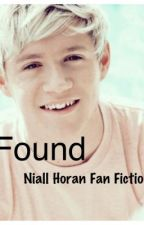 Found (Niall Horan Fanfiction) by SarahGone