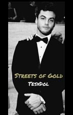 Streets of Gold *Grethan* by TesxDol