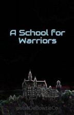 A School for Warriors by potatOeBowtieCo