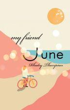 My Friend June by RhodeyThompson