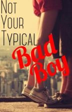 Not Your Typical Bad Boy by mayceechambers