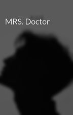 MRS. Doctor by Reyhanaddo1207
