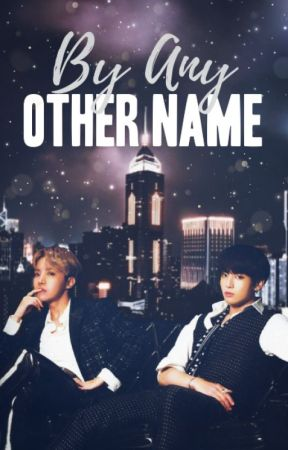 By Any Other Name   A BTS collaborative fanfiction by bangtancha