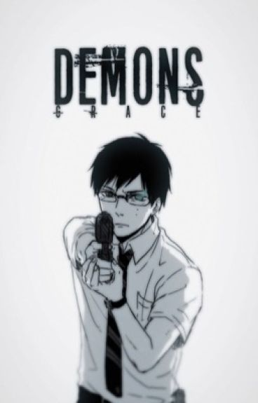 Demons || Blue Exorcist [ON HOLD]