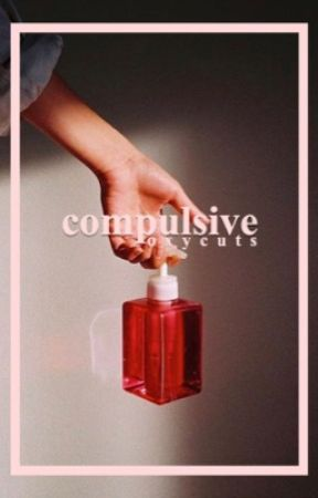 Compulsive by oxycuts
