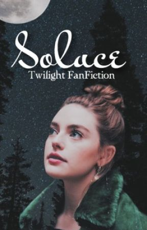 Solace ◌ Twilight FanFiction by amorousbibliophile