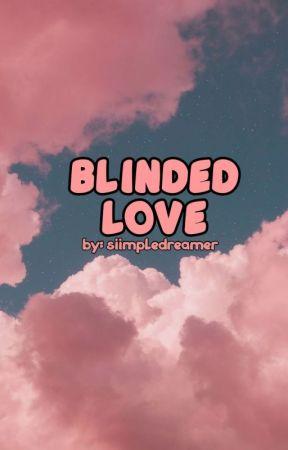 Blinded Love (Jungkook FF) by SiimpleDreamer