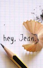 hey, Jean. by wonderstruck-