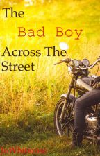 The Bad Boy Across The Street (ON HOLD) by JoWhiterose