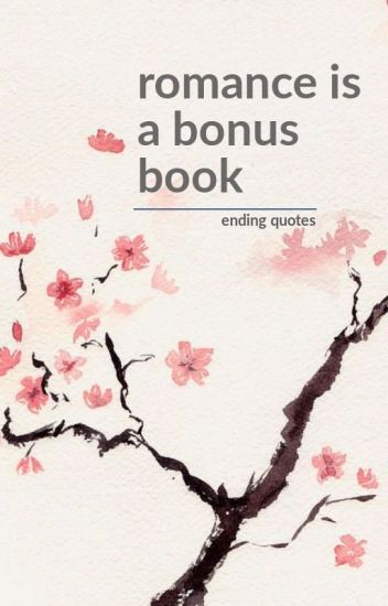 romance is a bonus book | ending quotes